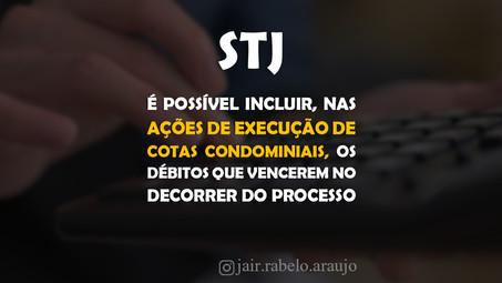 STJ - É possível incluir, nas ações de execução de cotas condominiais, os débitos que vencerem no de