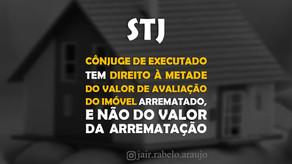 STJ – Cônjuge de executado tem direito à metade do valor de avaliação do imóvel arrematado, e não do