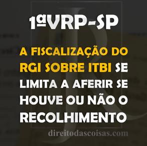 1ªVRP-SP - A fiscalização do RGI sobre ITBI se limita a aferir se houve ou não o recolhimento.