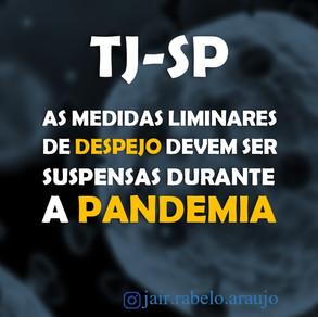 TJ-SP – As medidas liminares de despejo devem ser suspensas durante a pandemia.