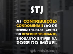 STJ - As contribuições condominiais são de responsabilidade apenas do devedor fiduciante, enquanto e