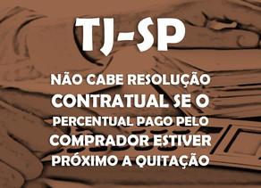 TJ-SP–Não cabe resolução contratual se o percentual pago pelo comprador estiver próximo a quitação