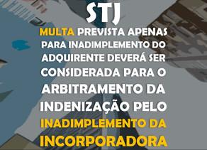 STJ – Multa prevista apenas para o inadimplemento do adquirente deverá ser considerada também para o