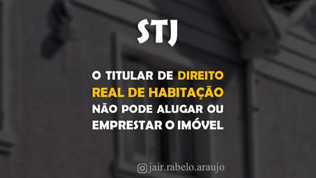 STJ – O titular do direito real de habitação não pode alugar ou emprestar o imóvel.