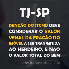 TJ-SP – Isenção do ITCMD deve considerar o valor venal da fração do imóvel a ser transmitida ao herd