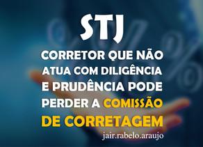 STJ – Corretor que não atua com diligência e prudência pode perder a comissão de corretagem.