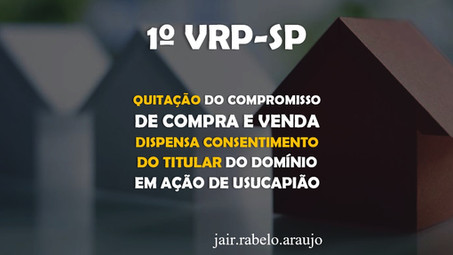 1º VRP-SP - Quitação do compromisso de compra e venda dispensa consentimento do titular do domínio