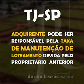 TJ-SP – Adquirente pode ser responsável pela taxa de manutenção de loteamento devida pelo proprietár