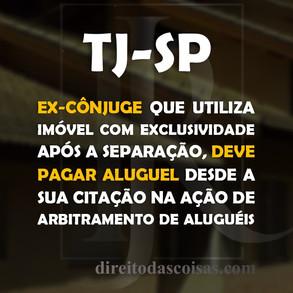 TJ-SP – Ex-cônjuge que utiliza imóvel com exclusividade após a separação, deve pagar aluguel desde a