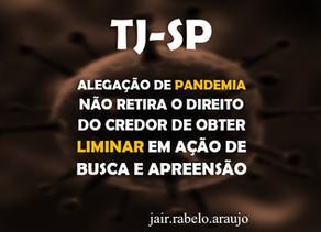 TJ-SP – Alegação de pandemia não retira o direito do credor de obter liminar em ação de busca e apre