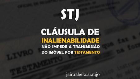 STJ - Cláusula de inalienabilidade não impede a transmissão do imóvel por testamento.