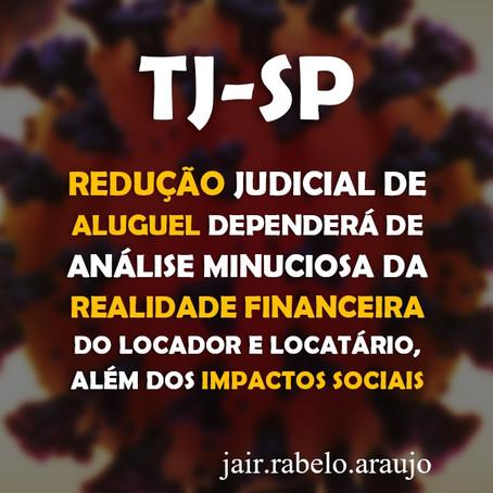 TJ-SP – Redução judicial de aluguel dependerá de análise minuciosa da realidade financeira do locad