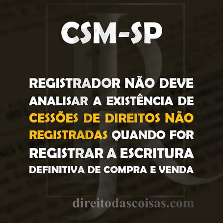 CSM-SP – Registrador não deve analisar a existência de cessões de direitos não registradas quando fo