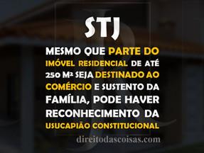 STJ - Usucapião constitucional urbana pode ser reconhecida mesmo que parte do imóvel seja utilizada