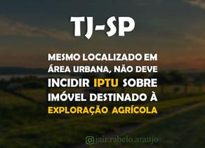 TJ-SP - Mesmo localizado em área urbana, não deve incidir IPTU sobre imóvel destinado à exploração a