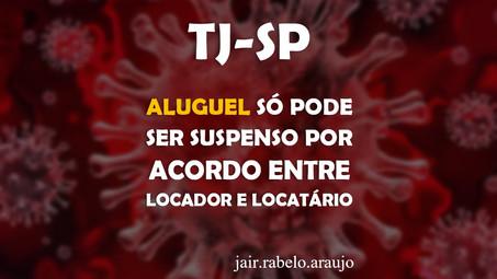 TJ-SP – Aluguel só pode ser suspenso por acordo entre locador e locatário.
