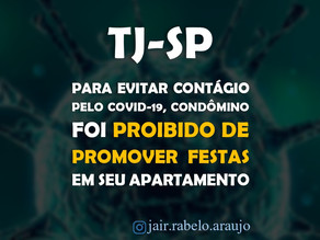 TJ-SP – Para evitar contágio pelo COVID-19, condômino foi proibido de promover festas em seu apartam