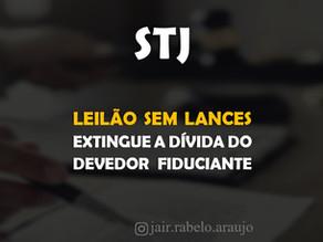 STJ – Leilão sem lances extingue a dívida do devedor fiduciante.
