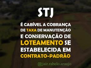 STJ – É cabível a cobrança de taxa de manutenção e conservação de loteamento se estabelecida em cont