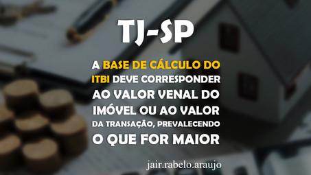 TJ-SP - A base de cálculo do ITBI deve corresponder ao valor venal do imóvel ou ao valor da transaçã