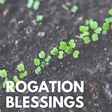 Rogation Day Blessings.png