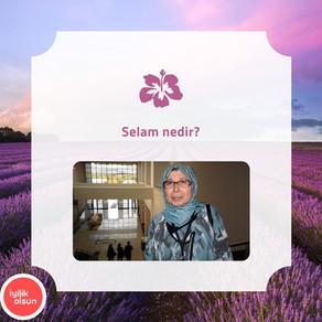 İYİLİK SOHBETLERİ-SELAM