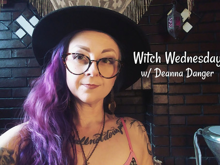 Witch Wednesday w/ Deanna Danger: DISASSOCIATING OURSELVES FROM THAT WHICH NO LONGER SERVES