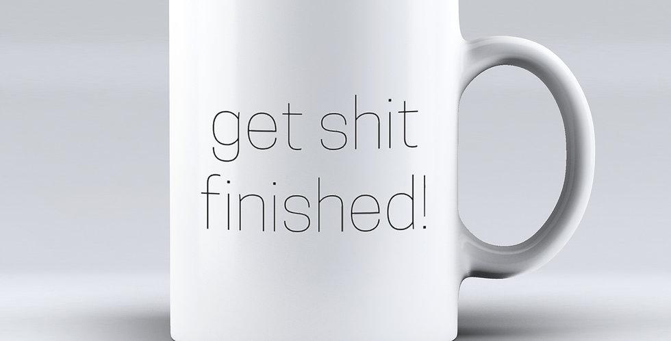 Get Shit Finished! | Tasarım Kupa Bardak