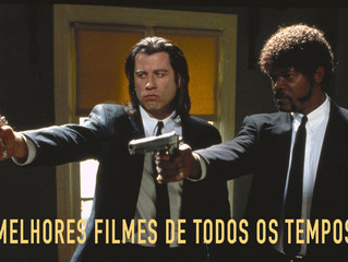 100 MELHORES FILMES DE TODOS OS TEMPOS