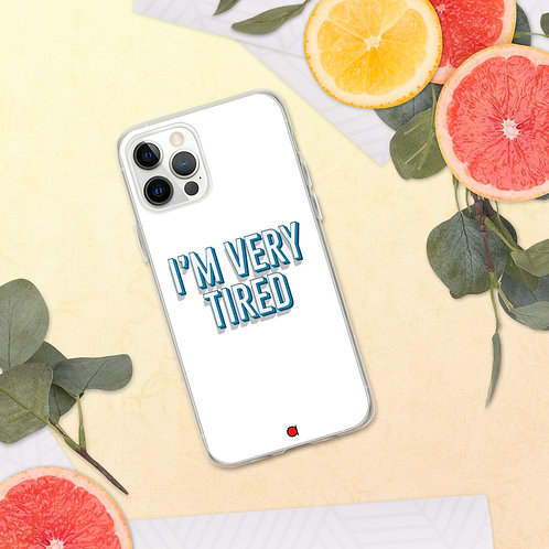 """""""I'm Very Tired"""" iPhone Case"""