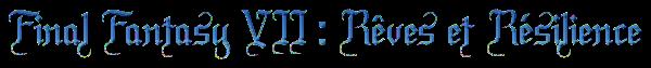 Final_Fantasy_VII_Rêves_et_Résilience_ed