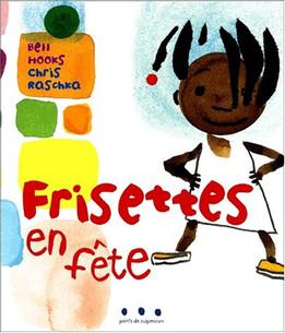 Premier livre pour la jeunesse écrit par bell hooks, et qui n'a attendu que deux ans pour être traduit en France (contre plusieurs décennies pour ses écrits théoriques)