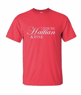 Young, Haitian, & FINE - T shirt