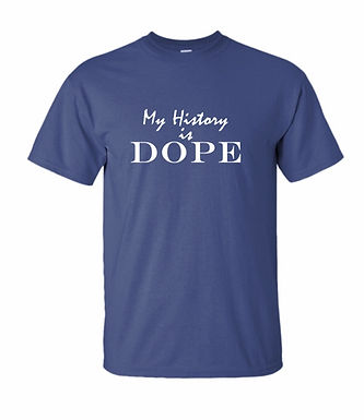 My history is DOPE - T shirt