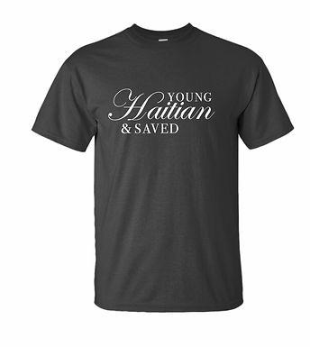 Young, Haitian, & SAVED - T shirt