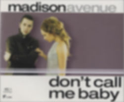 MADISON_AVENUE_DONT+CALL+ME+BABY-496766.