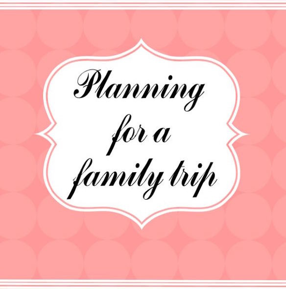 planning for a  family trip