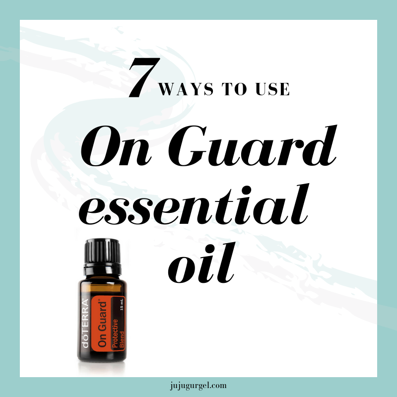 7 ways to use on guard essential oil
