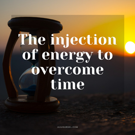 The injection of energy to overcome time