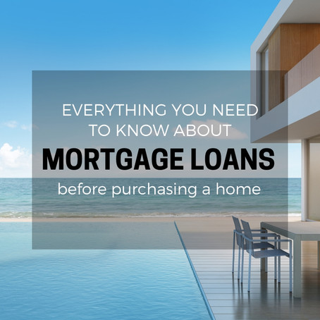 Everything you need to know about mortgage loans before purchasing a home