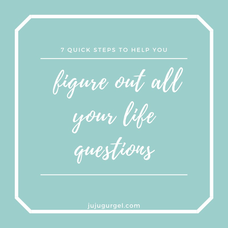 7 quick steps to help you figure out all your life questions with the 67 steps program
