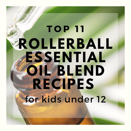 Top 11 rollerball essential oil blend recipes for kids under 12