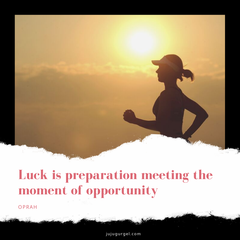 luck is preparation meeting the moment of opportunity quote by oprah