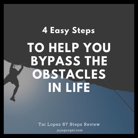 Tai Lopez 67 steps - Step 23 - How to by pass the obstacles in life