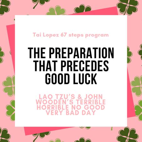 Tai Lopez 67 Steps Program | Step 28 | The preparation that precedes good luck