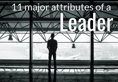 The 11 Major Attributes of a Leader