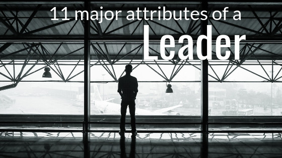11 major attributes of a leader
