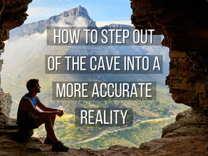 How to step out of the cave into a more accurate reality | 67 steps program | step 32