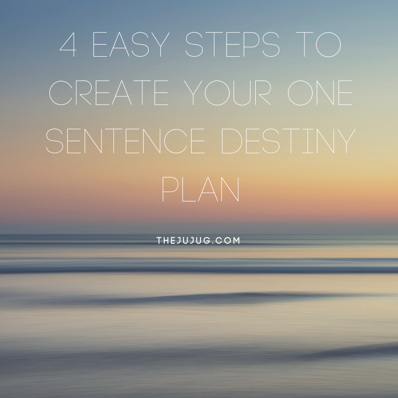 4 easy steps to create your one sentence destiny plan