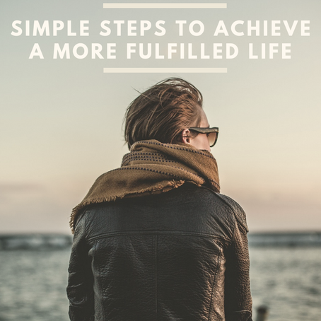 Simple steps to a more fulfilled life
